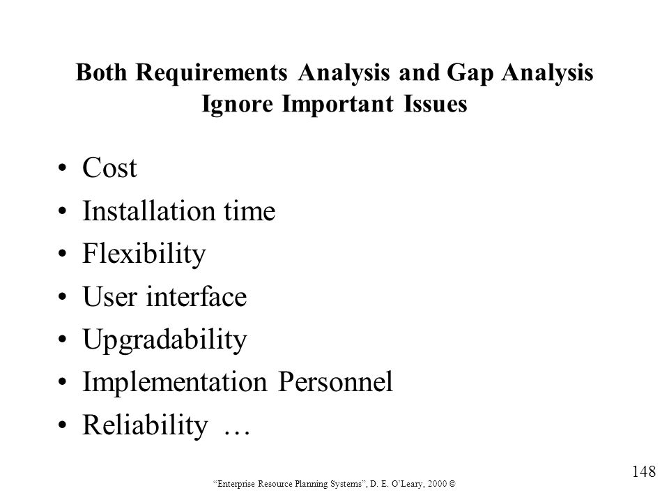 Both Requirements Analysis and Gap Analysis Ignore Important Issues