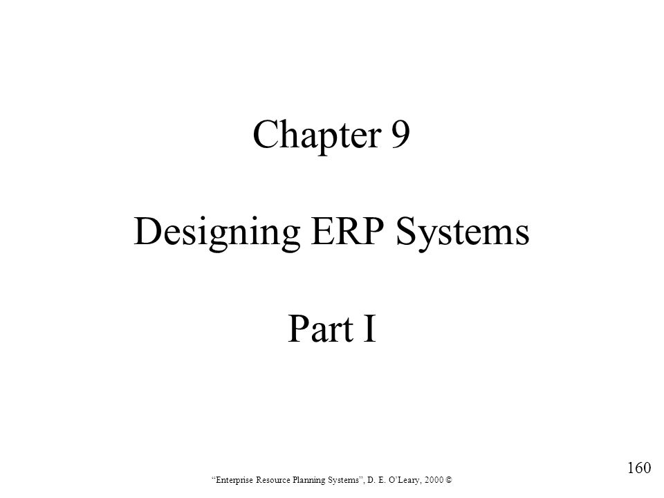 Chapter 9 Designing ERP Systems Part I
