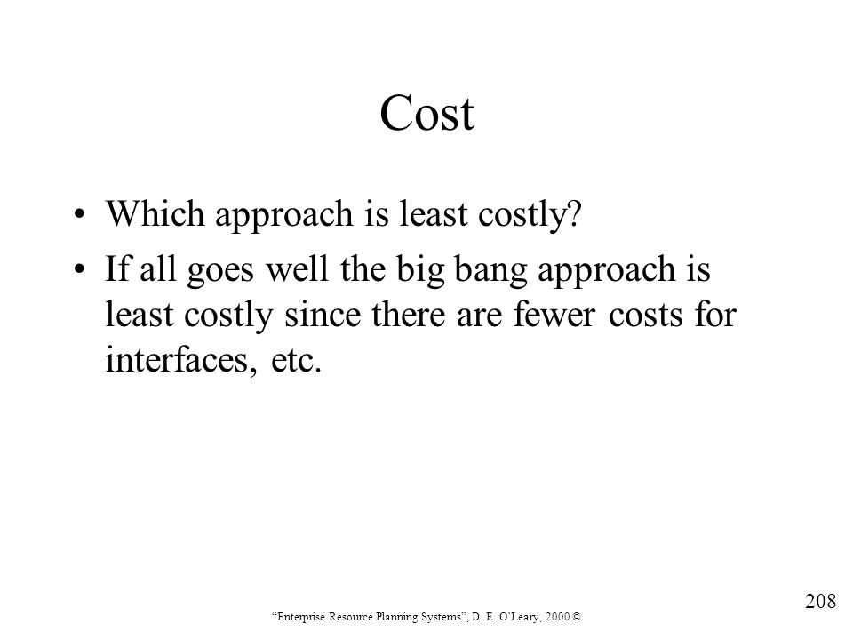 Cost Which approach is least costly