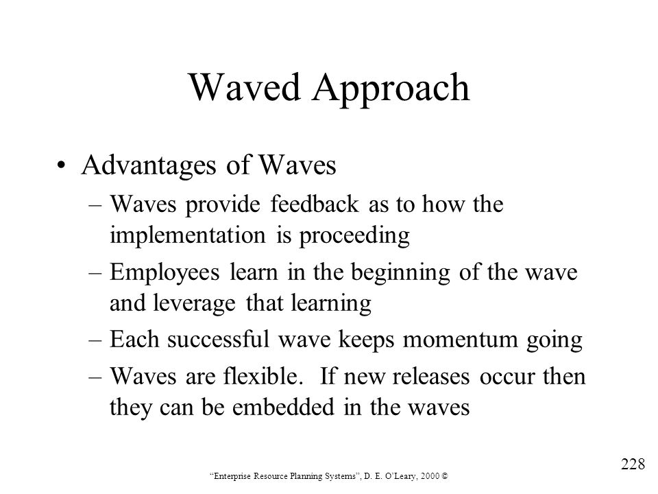 Waved Approach Advantages of Waves