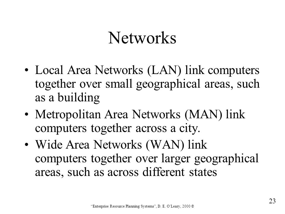 Networks Local Area Networks (LAN) link computers together over small geographical areas, such as a building.