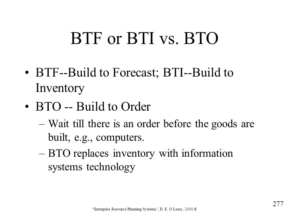 BTF or BTI vs. BTO BTF--Build to Forecast; BTI--Build to Inventory