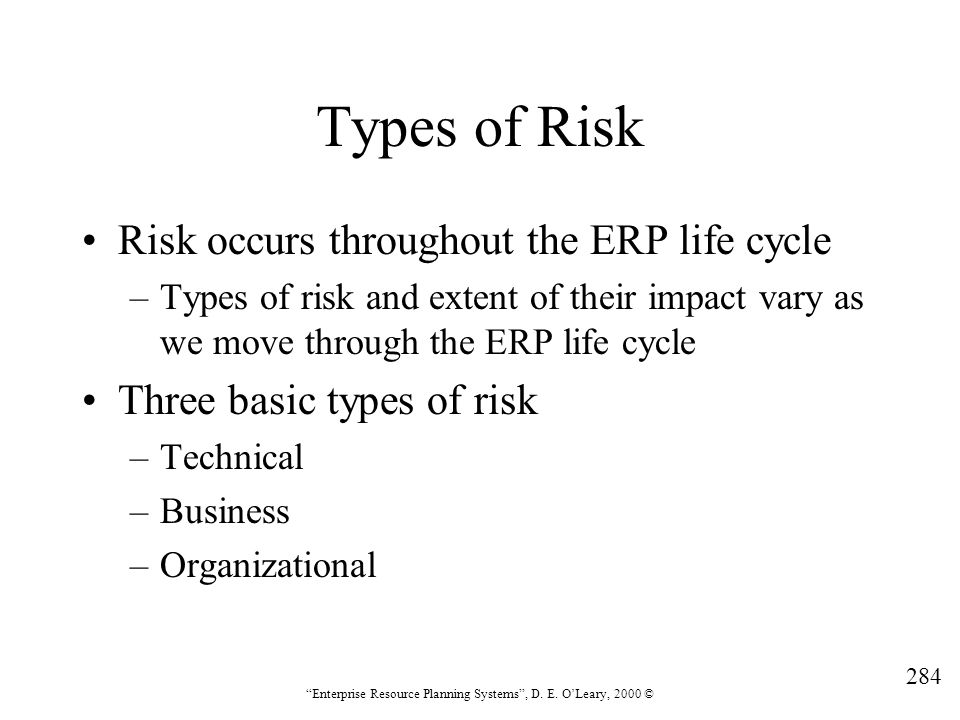 Types of Risk Risk occurs throughout the ERP life cycle