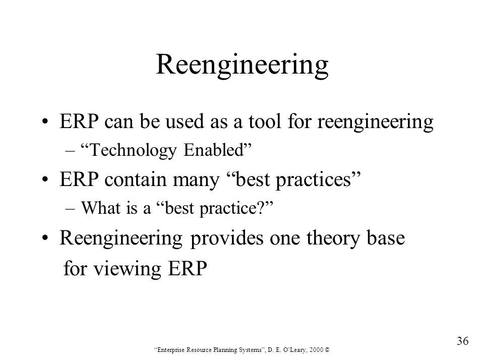 Reengineering ERP can be used as a tool for reengineering