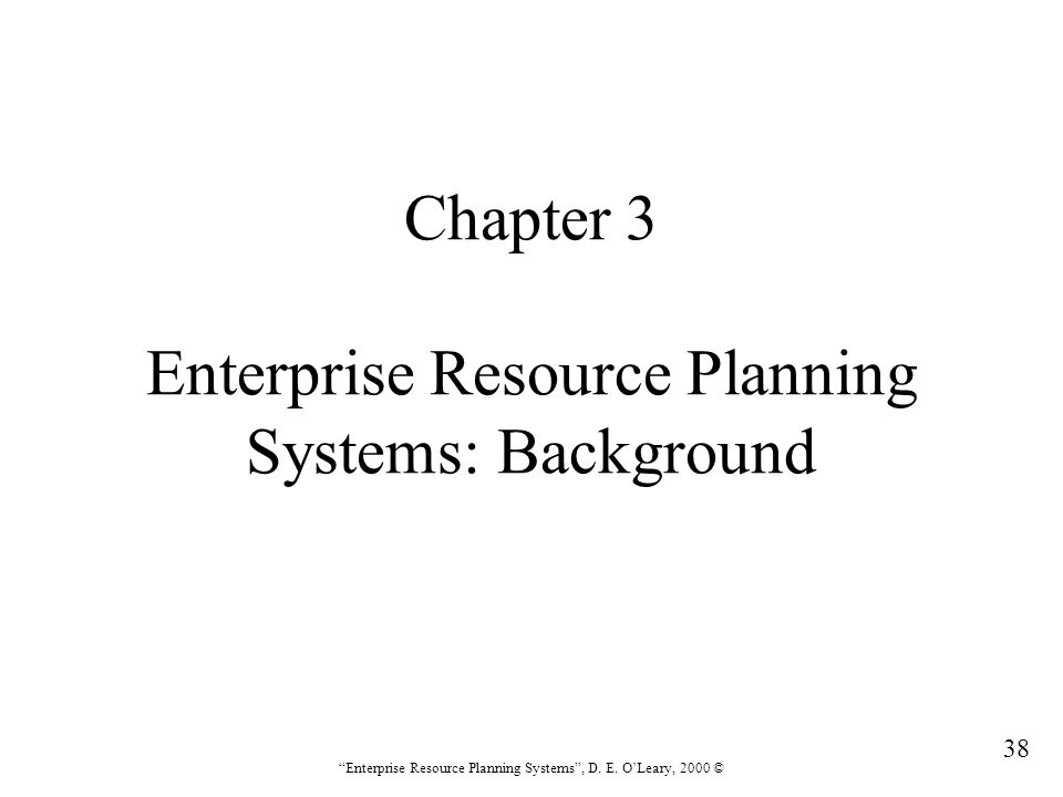 Chapter 3 Enterprise Resource Planning Systems: Background