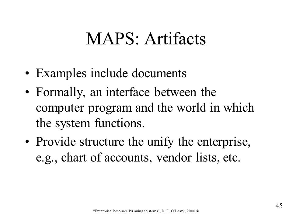 MAPS: Artifacts Examples include documents