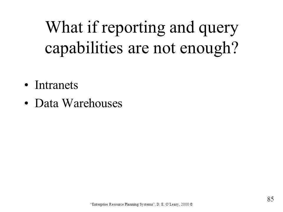What if reporting and query capabilities are not enough