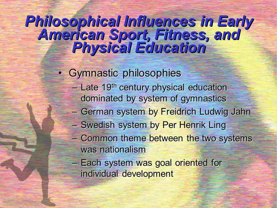Philosophical Influences in Early American Sport, Fitness, and Physical Education