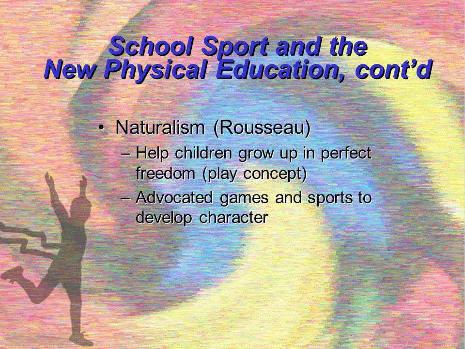 School Sport and the New Physical Education, cont'd