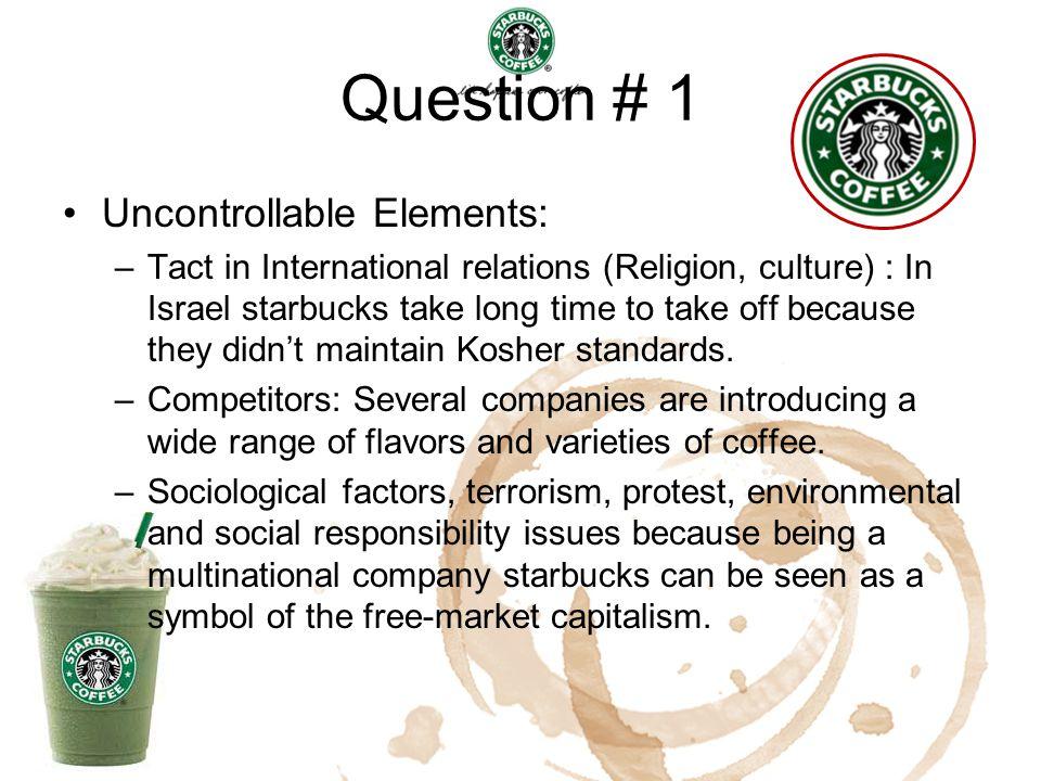 Question # 1 Uncontrollable Elements: