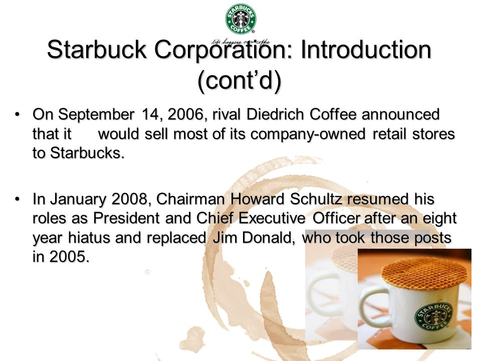 Starbuck Corporation: Introduction (cont'd)