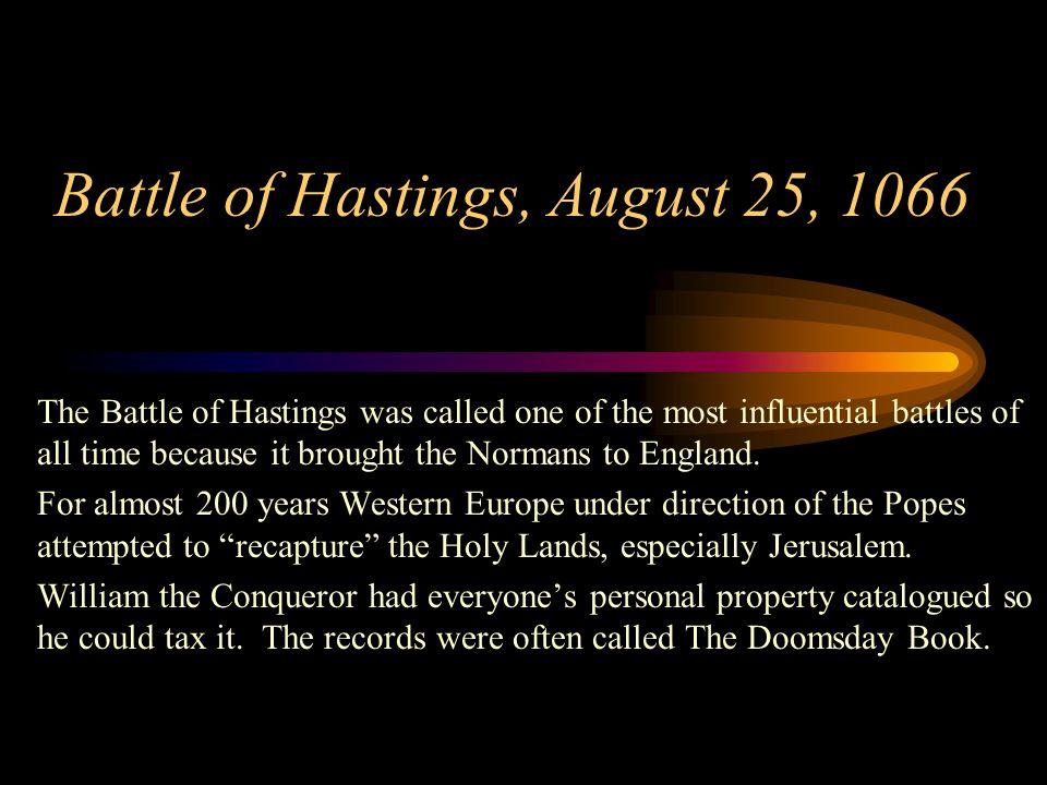Battle of Hastings, August 25, 1066
