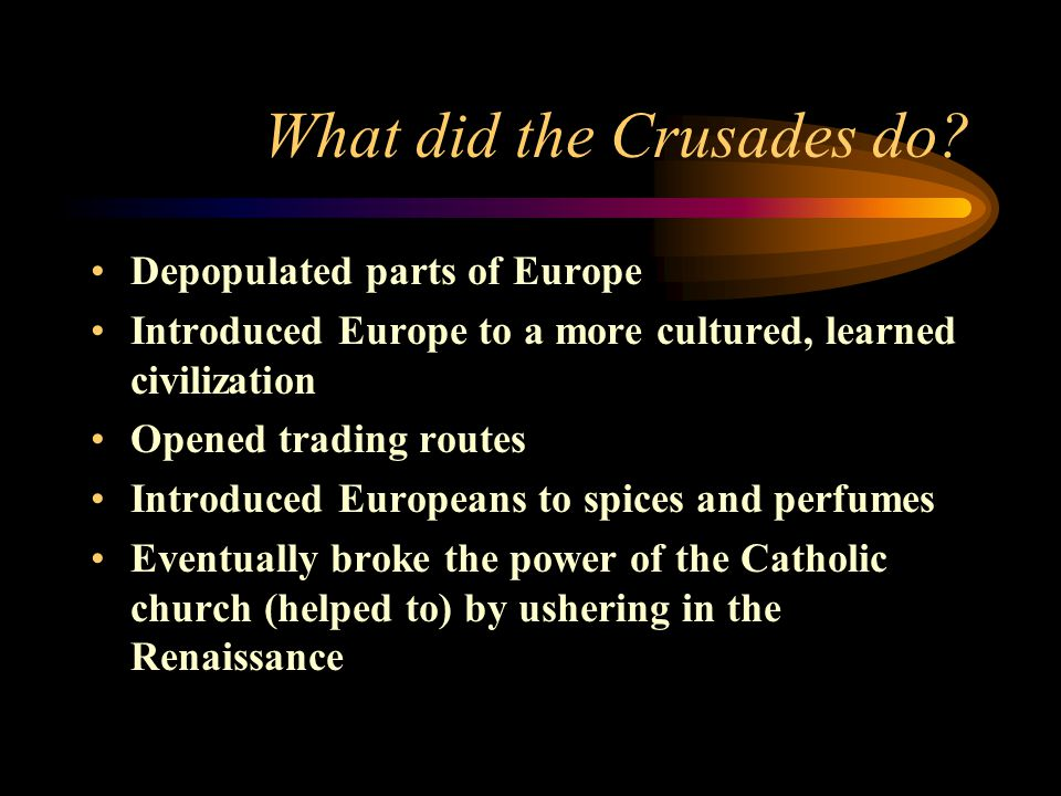 What did the Crusades do