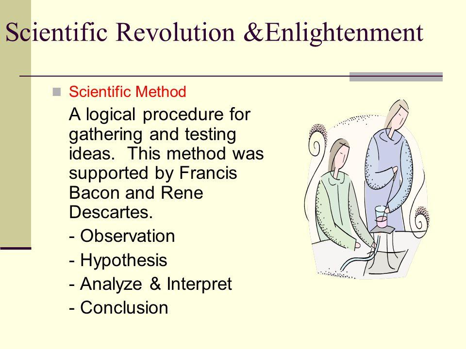 - Observation - Hypothesis - Analyze & Interpret - Conclusion
