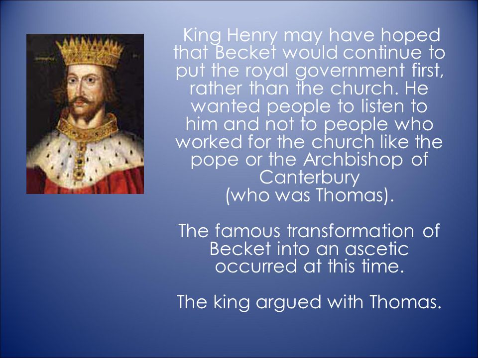 The king argued with Thomas.
