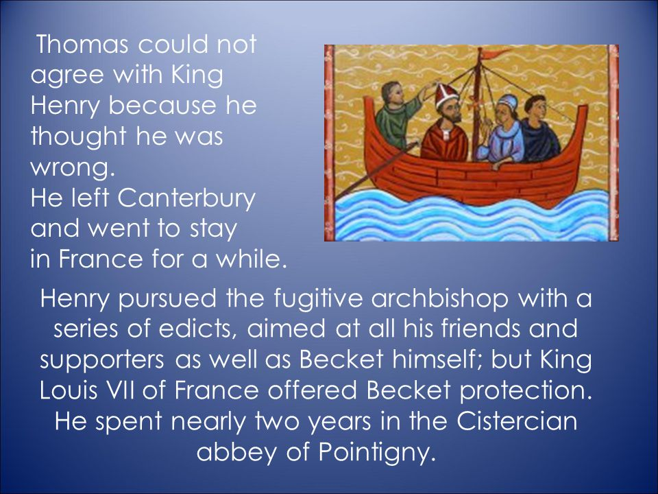 He left Canterbury and went to stay in France for a while.