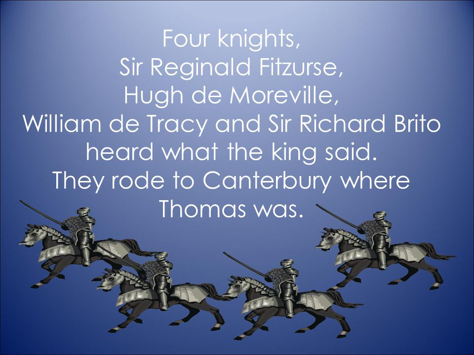 William de Tracy and Sir Richard Brito heard what the king said.
