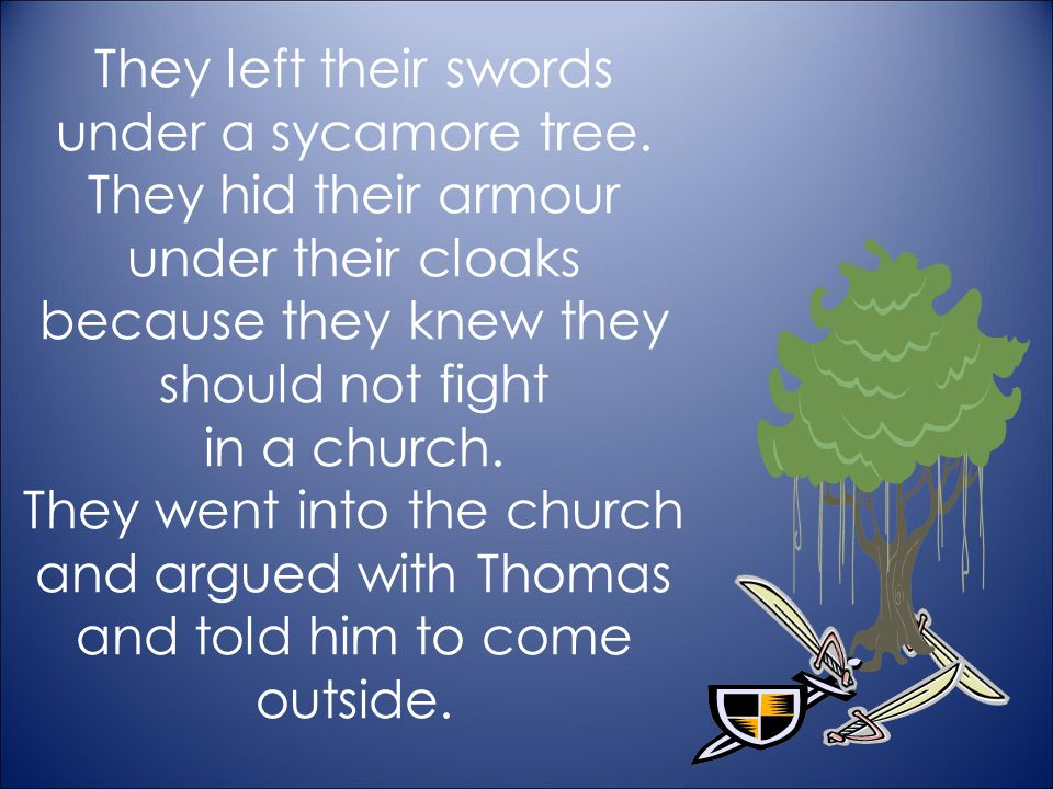 They left their swords under a sycamore tree