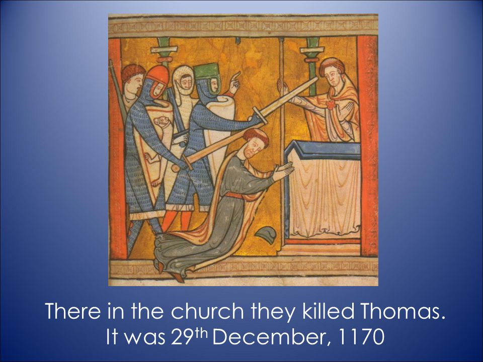 There in the church they killed Thomas.