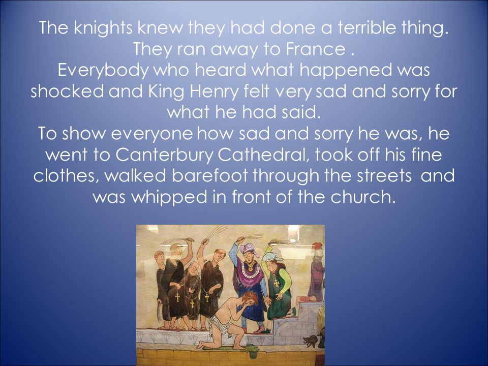 The knights knew they had done a terrible thing