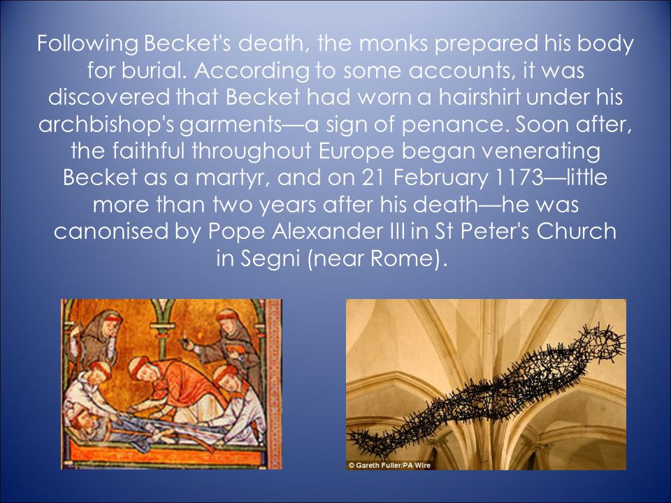 Following Becket s death, the monks prepared his body for burial