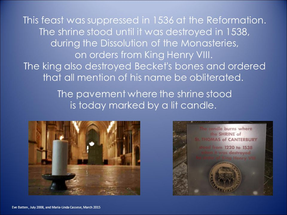 This feast was suppressed in 1536 at the Reformation.