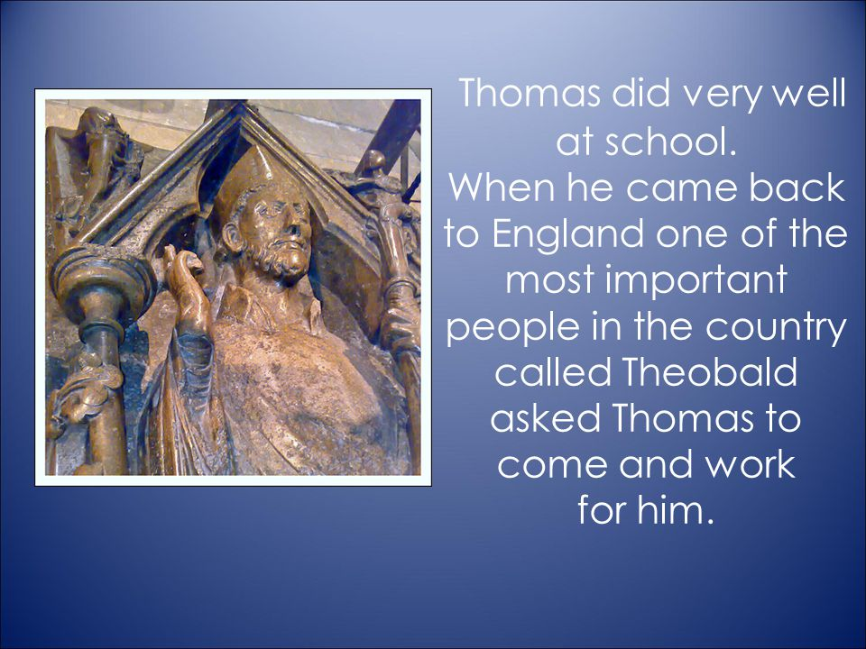 Thomas did very well at school
