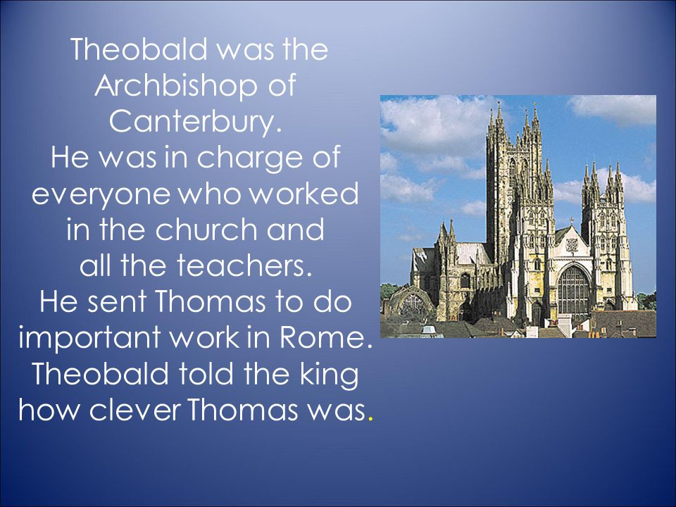 Theobald was the Archbishop of Canterbury