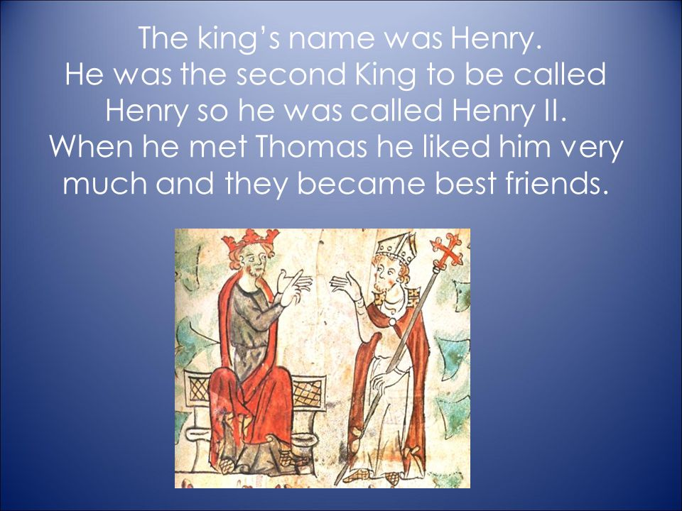 The king's name was Henry