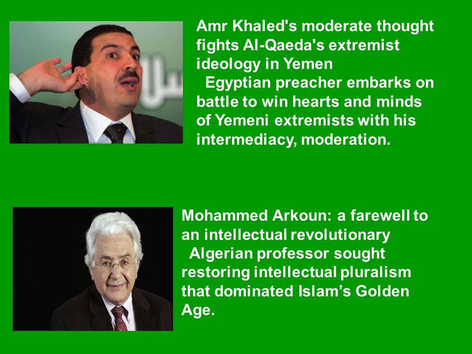 Amr Khaled s moderate thought fights Al-Qaeda s extremist ideology in Yemen