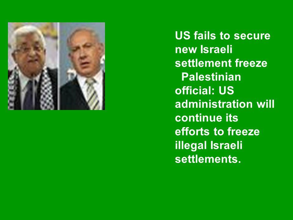 US fails to secure new Israeli settlement freeze
