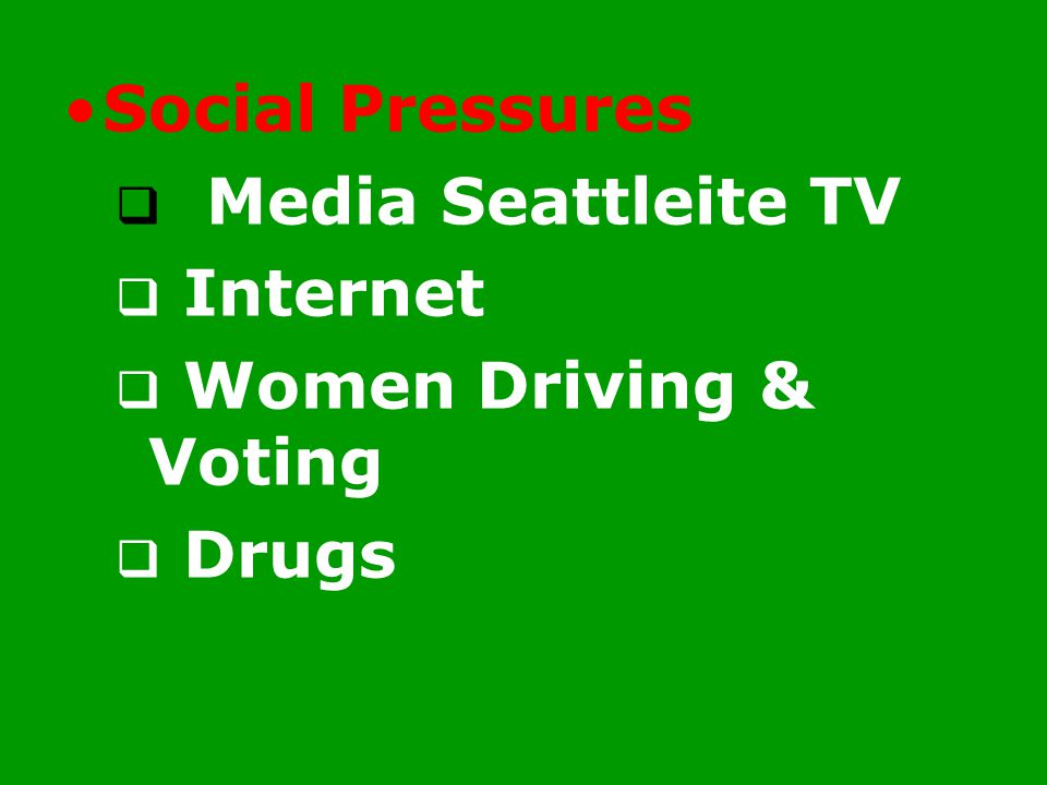 Social Pressures Media Seattleite TV Internet Women Driving & Voting Drugs
