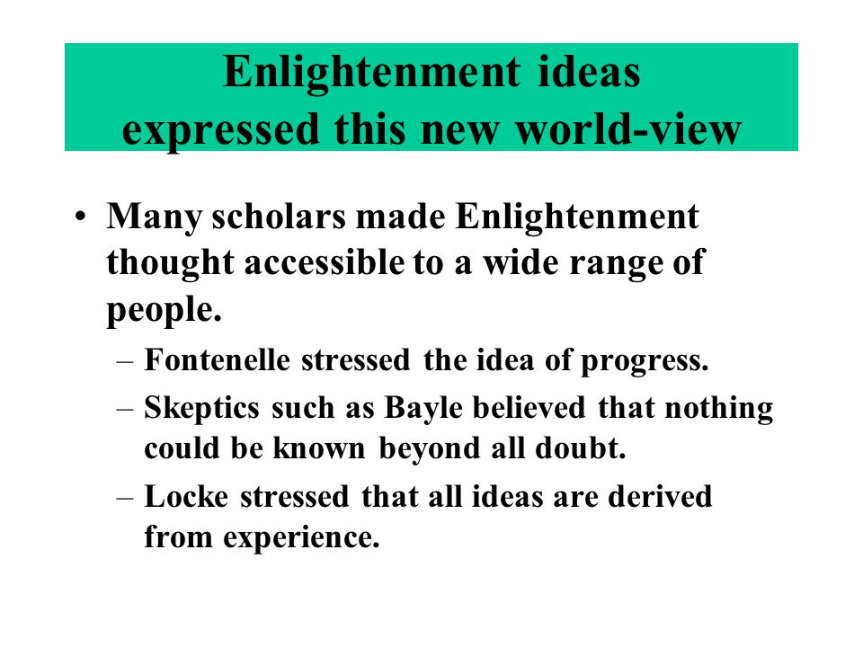 Enlightenment ideas expressed this new world-view