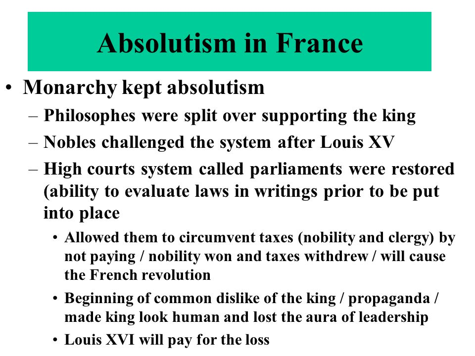 Absolutism in France Monarchy kept absolutism