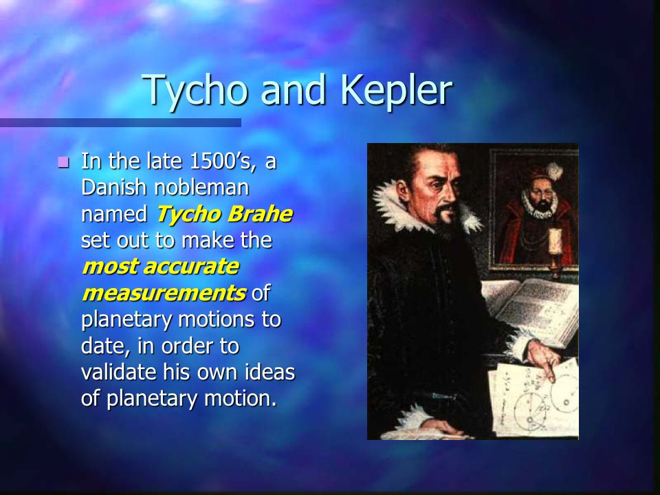 Tycho and Kepler