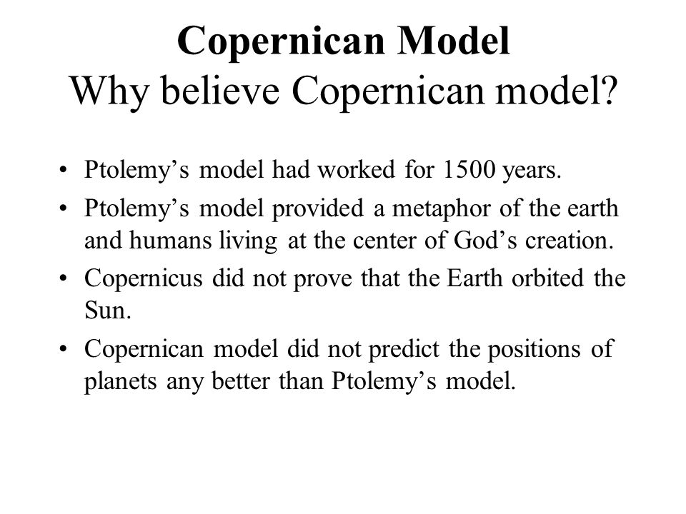 Copernican Model Why believe Copernican model