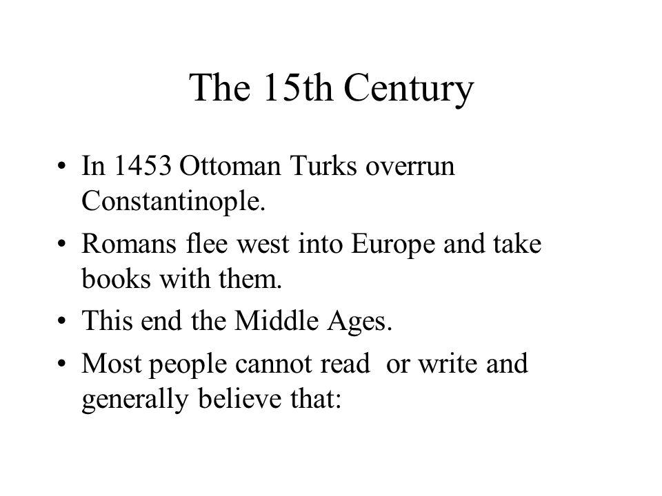 The 15th Century In 1453 Ottoman Turks overrun Constantinople.