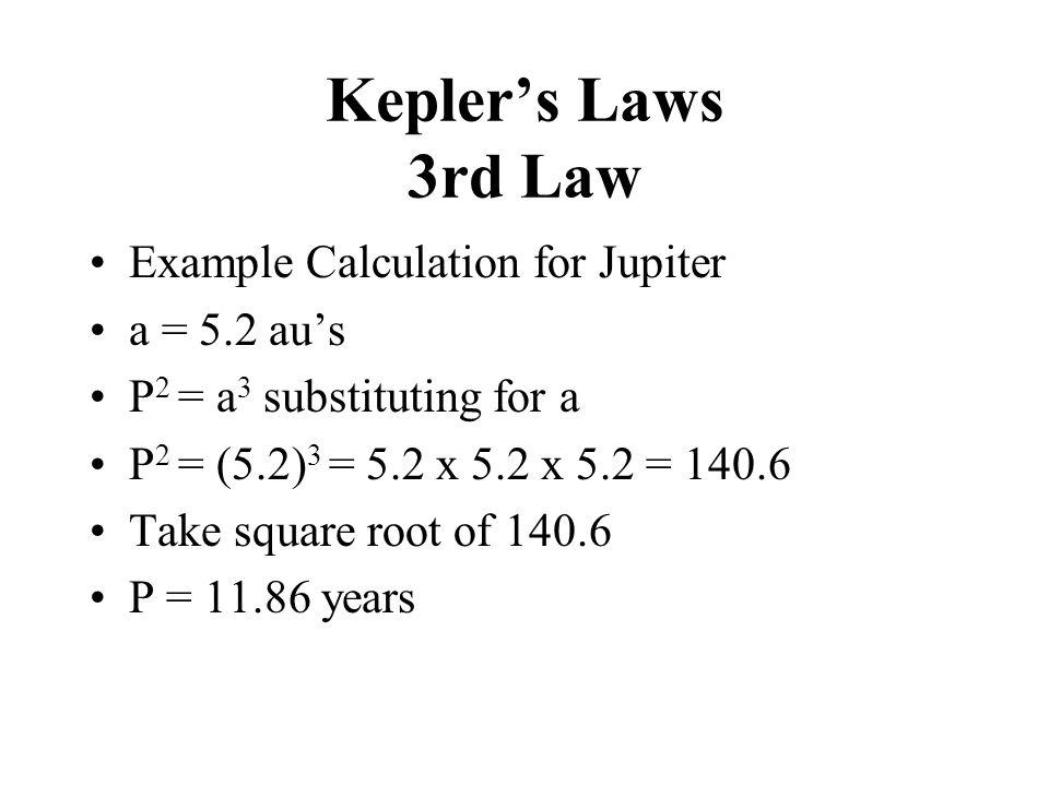 Kepler's Laws 3rd Law Example Calculation for Jupiter a = 5.2 au's