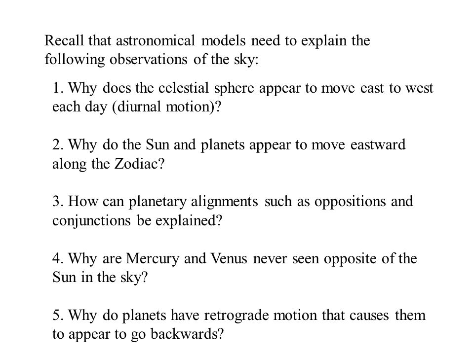 Recall that astronomical models need to explain the following observations of the sky: