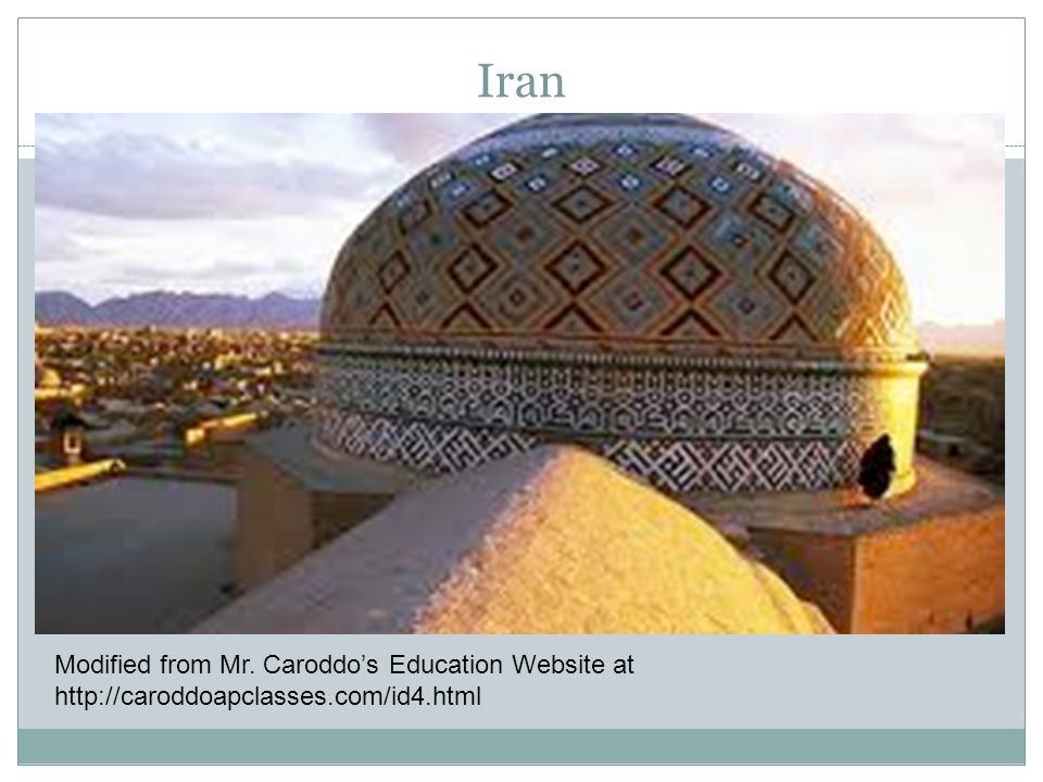 Iran Modified from Mr. Caroddo's Education Website at http://caroddoapclasses.com/id4.html