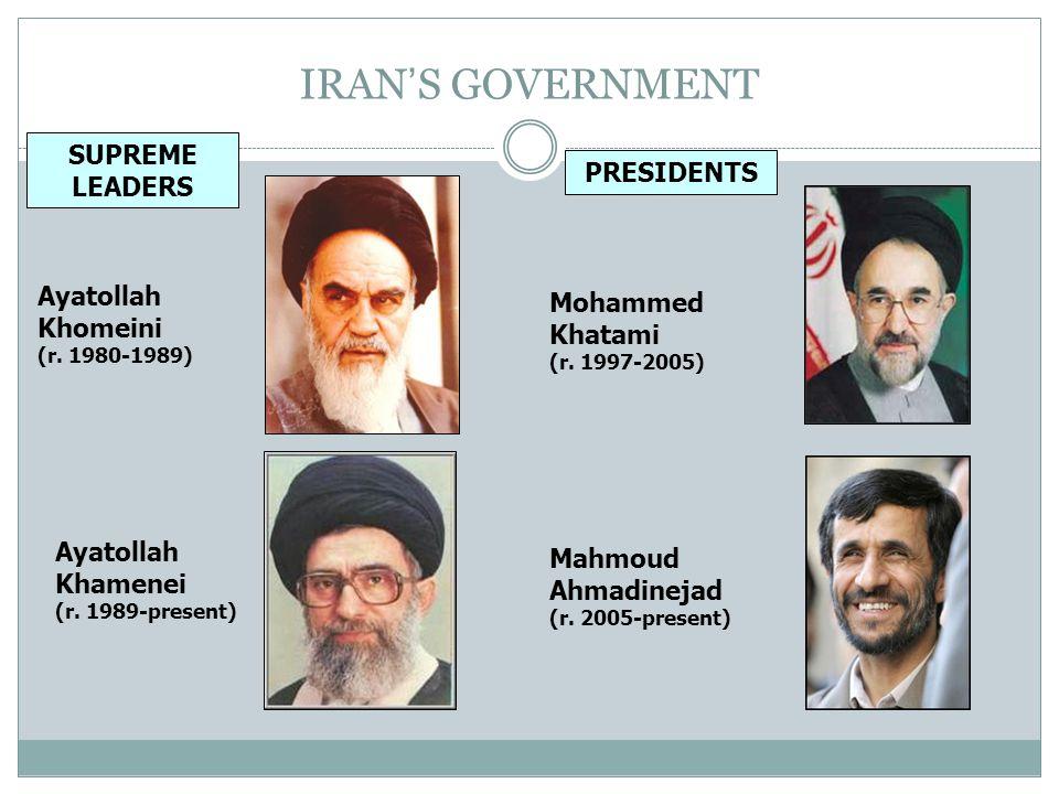 IRAN'S GOVERNMENT SUPREME LEADERS PRESIDENTS Ayatollah Khomeini