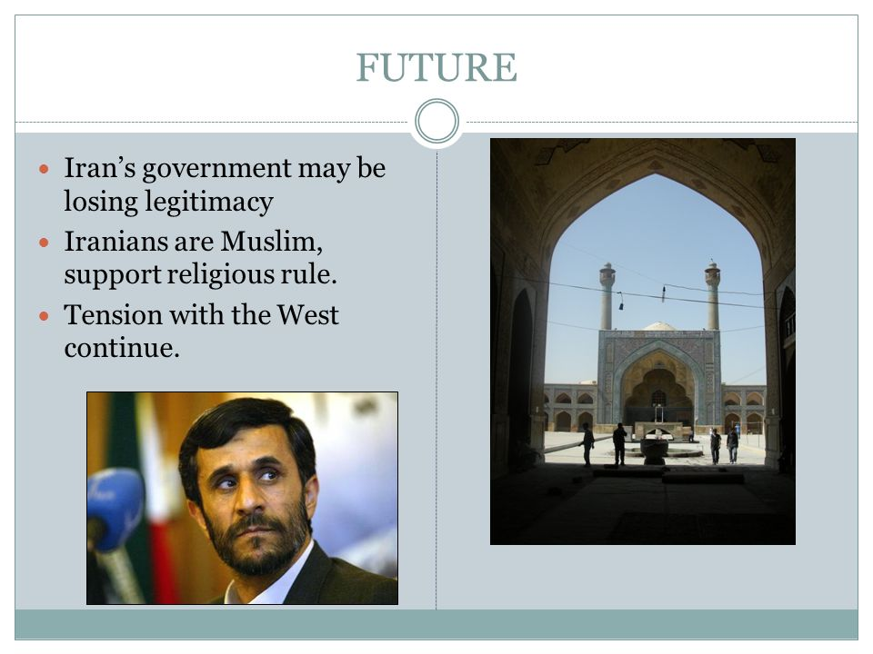 FUTURE Iran's government may be losing legitimacy
