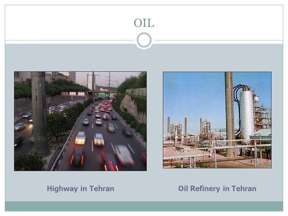 OIL Highway in Tehran Oil Refinery in Tehran Iran Today