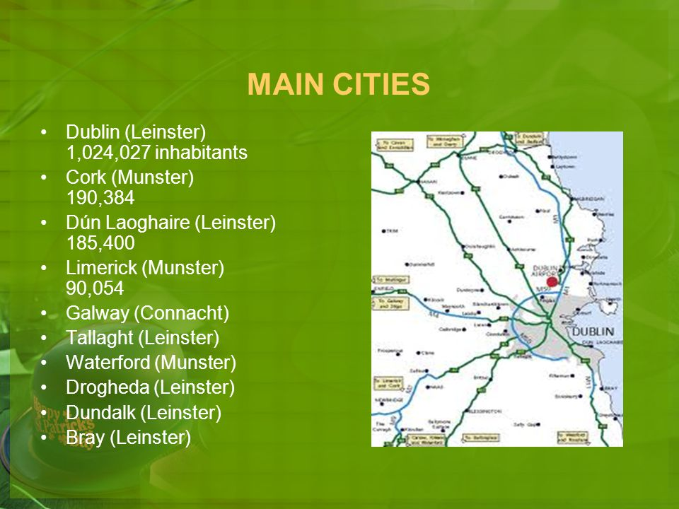 MAIN CITIES Dublin (Leinster) 1,024,027 inhabitants