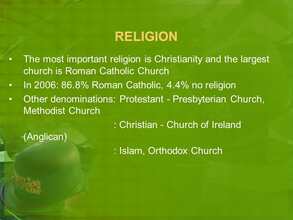 RELIGION The most important religion is Christianity and the largest church is Roman Catholic Church.