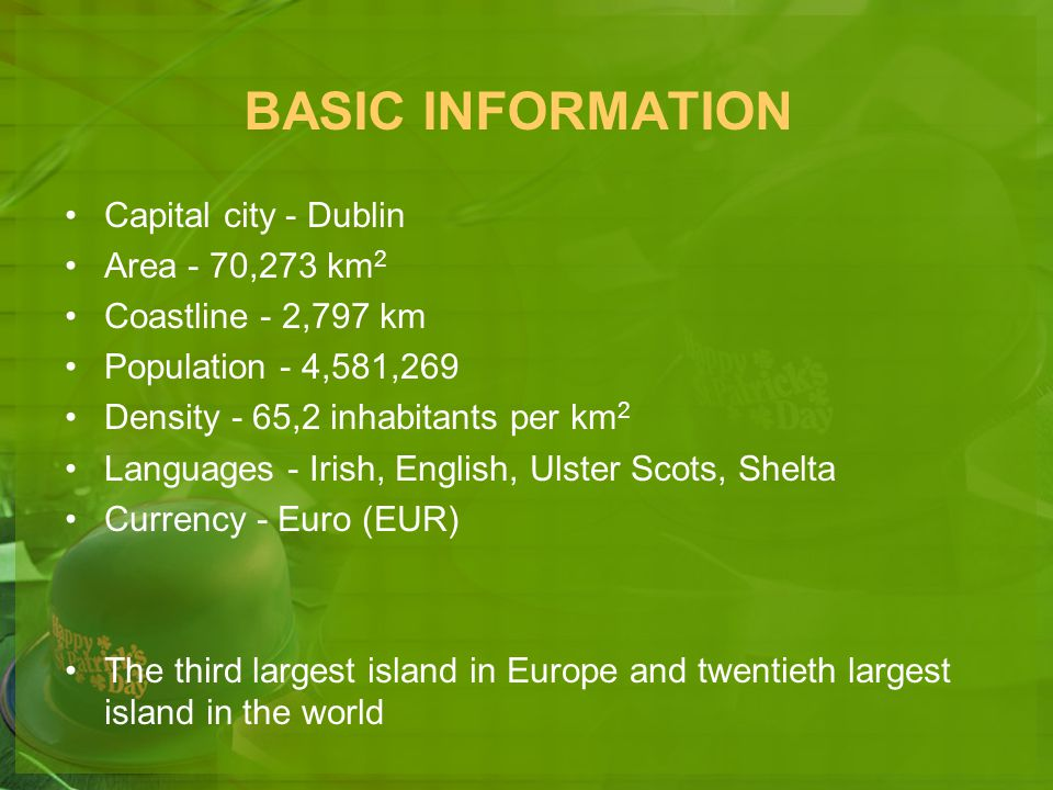BASIC INFORMATION Capital city - Dublin Area - 70,273 km2