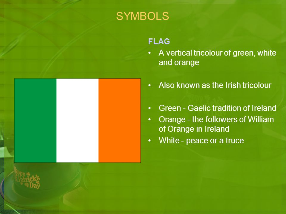 SYMBOLS FLAG A vertical tricolour of green, white and orange