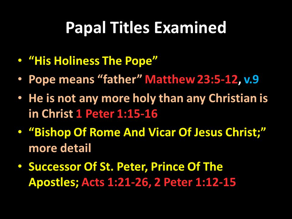 Papal Titles Examined His Holiness The Pope