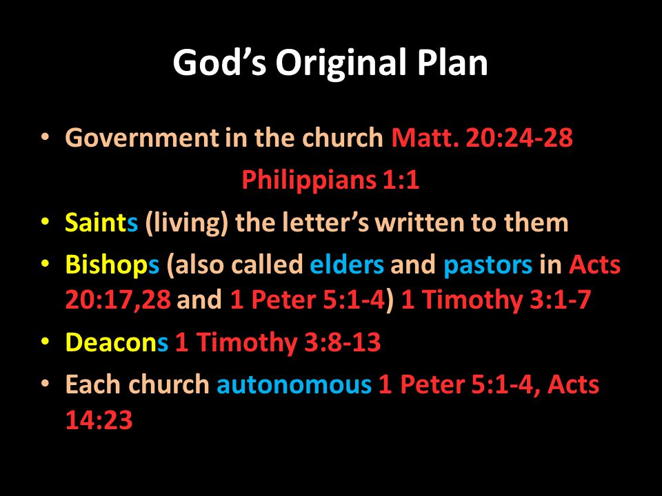 God's Original Plan Government in the church Matt. 20:24-28
