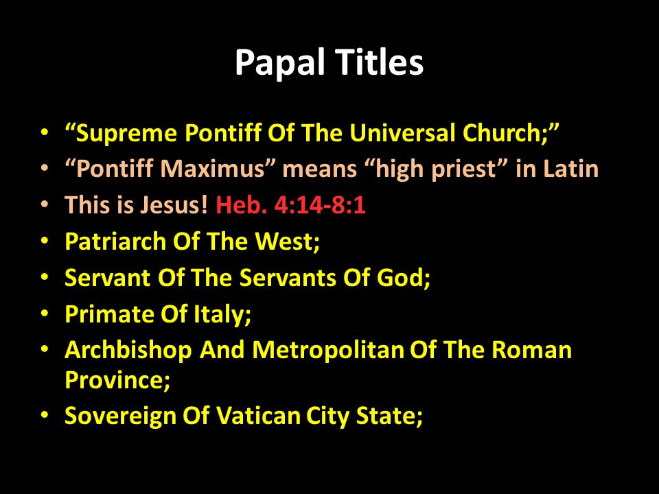 Papal Titles Supreme Pontiff Of The Universal Church;